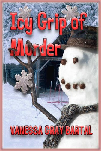 Bargain eBook Hunter: We Hunt for Free & Bargain eBooks So You Don't Have To! -- A HotZippy Website: Today's Readers for Tomorrow's Bestsellers! © -- Bargain eBook Hunter proudly presents: Icy Grip of Murder (A Lacy Steele Mystery) by Vanessa Gray Bartal!