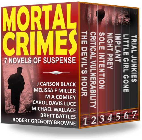 Bargain eBook Hunter: We Hunt for Free & Bargain eBooks So You Don't Have To! -- A HotZippy Website: Today's Readers for Tomorrow's Bestsellers! © -- Bargain eBook Hunter proudly presents: Mortal Crimes: 7 Novels of Suspense by J Carson Black!