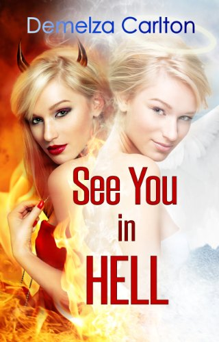 Bargain eBook Hunter: We Hunt for Free & Bargain eBooks So You Don't Have To! -- A HotZippy Website: Today's Readers for Tomorrow's Bestsellers! © -- Bargain eBook Hunter proudly presents: See You in Hell (Mel Goes to Hell) by Demelza Carlton!