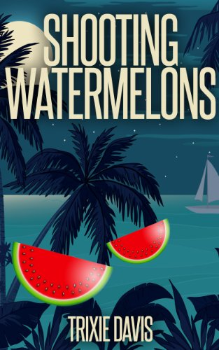 Bargain eBook Hunter: We Hunt for Free & Bargain eBooks So You Don't Have To! -- A HotZippy Website: Today's Readers for Tomorrow's Bestsellers! © -- Bargain eBook Hunter proudly presents: Shooting Watermelons by Trixie Davis!