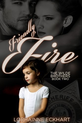 Bargain eBook Hunter: We Hunt for Free & Bargain eBooks So You Don't Have To! -- A HotZippy Website: Today's Readers for Tomorrow's Bestsellers! © -- Bargain eBook Hunter proudly presents: Friendly Fire (The Wilde Brothers) by Lorhainne Eckhart!