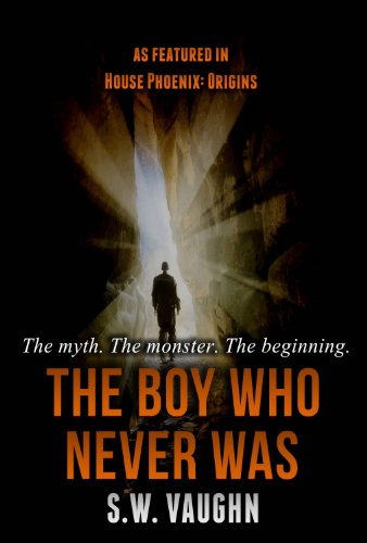 Bargain eBook Hunter: We Hunt for Free & Bargain eBooks So You Don't Have To! -- A HotZippy Website: Today's Readers for Tomorrow's Bestsellers! © -- Bargain eBook Hunter proudly presents: The Boy Who Never Was: A House Phoenix Novella by S.W. Vaughn!
