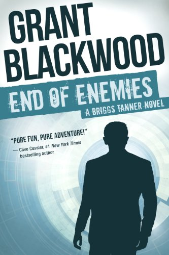 Bargain eBook Hunter: We Hunt for Free & Bargain eBooks So You Don't Have To! -- A HotZippy Website: Today's Readers for Tomorrow's Bestsellers! © -- Bargain eBook Hunter proudly presents: End of Enemies: A Briggs Tanner Novel by Grant Blackwood!