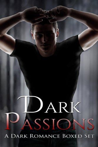 Bargain eBook Hunter: We Hunt for Free & Bargain eBooks So You Don't Have To! -- A HotZippy Website: Today's Readers for Tomorrow's Bestsellers! © -- Bargain eBook Hunter proudly presents: Dark Passions: Dark Romance Boxed Set by Various Authors!