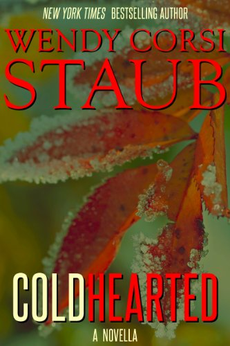 Bargain eBook Hunter: We Hunt for Free & Bargain eBooks So You Don't Have To! -- A HotZippy Website: Today's Readers for Tomorrow's Bestsellers! © -- Bargain eBook Hunter proudly presents: Cold Hearted by Wendy Corsi Staub!