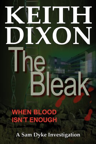 Bargain eBook Hunter: We Hunt for Free & Bargain eBooks So You Don't Have To! -- A HotZippy Website: Today's Readers for Tomorrow's Bestsellers! © -- Bargain eBook Hunter proudly presents: The Bleak (Sam Dyke Investigations) by Keith Dixon!