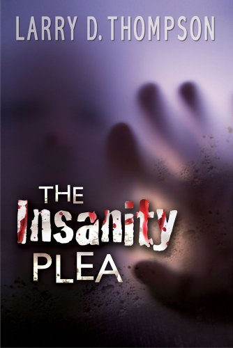 Bargain eBook Hunter: We Hunt for Free & Bargain eBooks So You Don't Have To! -- A HotZippy Website: Today's Readers for Tomorrow's Bestsellers! © -- Bargain eBook Hunter proudly presents: The Insanity Plea by Larry D. Thompson!