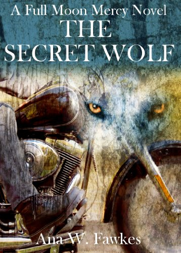 Bargain eBook Hunter: We Hunt for Free & Bargain eBooks So You Don't Have To! -- A HotZippy Website: Today's Readers for Tomorrow's Bestsellers! © -- Bargain eBook Hunter proudly presents: The Secret Wolf (A Full Moon Mercy Novel) (shifter / MC romance) by Ana W. Fawkes!