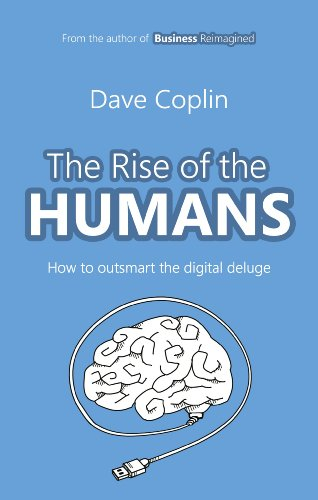 Bargain eBook Hunter: We Hunt for Free & Bargain eBooks So You Don't Have To! -- A HotZippy Website: Today's Readers for Tomorrow's Bestsellers! © -- Bargain eBook Hunter proudly presents: The Rise of the Humans: How to outsmart the digital deluge by Dave Coplin!