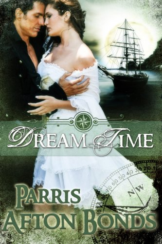 Bargain eBook Hunter: We Hunt for Free & Bargain eBooks So You Don't Have To! -- A HotZippy Website: Today's Readers for Tomorrow's Bestsellers! © -- Bargain eBook Hunter proudly presents: Dream Time (historical): Book I by Parris Afton Bonds!