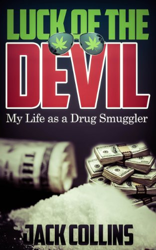 Bargain eBook Hunter: We Hunt for Free & Bargain eBooks So You Don't Have To! -- A HotZippy Website: Today's Readers for Tomorrow's Bestsellers! © -- Bargain eBook Hunter proudly presents: Luck of the Devil: My Life as a Drug Smuggler by Jack Collins!