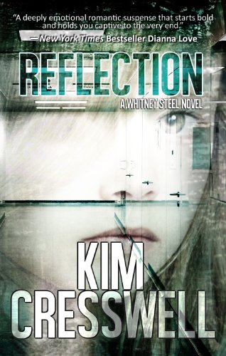 Bargain eBook Hunter: We Hunt for Free & Bargain eBooks So You Don't Have To! -- A HotZippy Website: Today's Readers for Tomorrow's Bestsellers! © -- Bargain eBook Hunter proudly presents: Reflection (A Whitney Steel Novel) by Kim Cresswell!