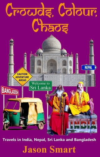 Bargain eBook Hunter: We Hunt for Free & Bargain eBooks So You Don't Have To! -- A HotZippy Website: Today's Readers for Tomorrow's Bestsellers! © -- Bargain eBook Hunter proudly presents: Crowds, Colour:, Chaos: Travels in India, Nepal, Sri Lanka and Bangladesh by Jason Smart!
