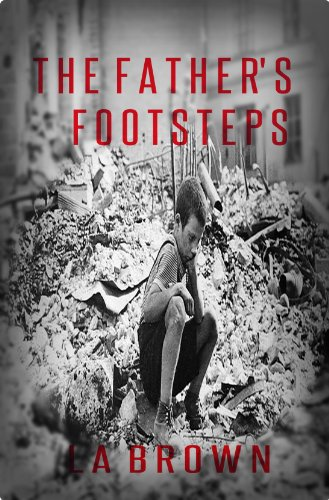 Bargain eBook Hunter: We Hunt for Free & Bargain eBooks So You Don't Have To! -- A HotZippy Website: Today's Readers for Tomorrow's Bestsellers! © -- Bargain eBook Hunter proudly presents: The Father's Footsteps by L. Brown!