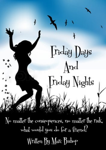 Bargain eBook Hunter: We Hunt for Free & Bargain eBooks So You Don't Have To! -- A HotZippy Website: Today's Readers for Tomorrow's Bestsellers! © -- Bargain eBook Hunter proudly presents: Friday Days and Friday Nights by Marc Bishop!