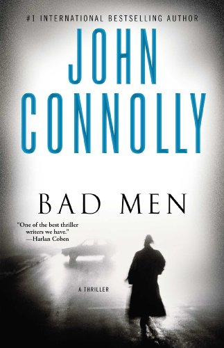 Bargain eBook Hunter: We Hunt for Free & Bargain eBooks So You Don't Have To! -- A HotZippy Website: Today's Readers for Tomorrow's Bestsellers! © -- Bargain eBook Hunter proudly presents: Bad Men: A Thriller by John Connolly!