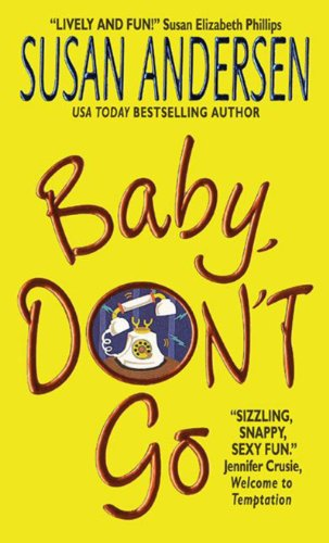 Bargain eBook Hunter: We Hunt for Free & Bargain eBooks So You Don't Have To! -- A HotZippy Website: Today's Readers for Tomorrow's Bestsellers! © -- Bargain eBook Hunter proudly presents: Baby, Don't Go by Susan Andersen!