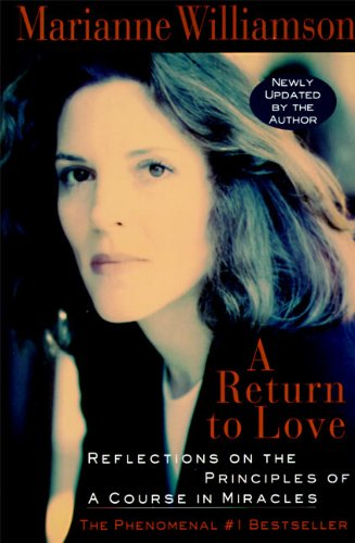 EBOOK HUNTER: WE Hunt For Books So YOU Don't Have To! -- A HotZippy Website: Today's Readers For Tomorrow's Bestsellers! © -- EBOOK HUNTER proudly presents: A Return to Love: Reflections on the Principles of A Course in Miraclesby Marianne Williamson!