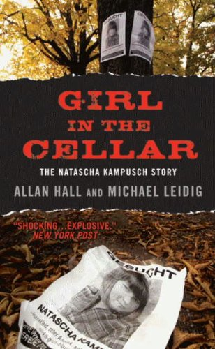 Bargain eBook Hunter: We Hunt for Free & Bargain eBooks So You Don't Have To! -- A HotZippy Website: Today's Readers for Tomorrow's Bestsellers! © -- Bargain eBook Hunter proudly presents: Girl in the Cellar: The Natascha Kampusch Story by Allan Hall!