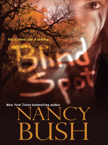 Bargain eBook Hunter: We Hunt for Free & Bargain eBooks So You Don't Have To! -- A HotZippy Website: Today's Readers for Tomorrow's Bestsellers! © -- Bargain eBook Hunter proudly presents: Blind Spot by Nancy Bush!