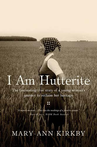 EBOOK HUNTER: WE Hunt For Books So YOU Don't Have To! -- A HotZippy Website: Today's Readers For Tomorrow's Bestsellers! © -- EBOOK HUNTER proudly presents: I Am Hutterite: The Fascinating True Story of a Young Woman's Journey to reclaim Her Heritageby Mary-Ann Kirkby!