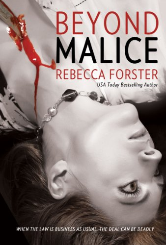EBOOK HUNTER: WE Hunt For Books So YOU Don't Have To! -- A HotZippy Website: Today's Readers For Tomorrow's Bestsellers! © -- EBOOK HUNTER proudly presents: BEYOND MALICE (legal thriller, thriller)by Rebecca Forster!