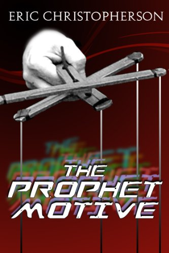 Bargain eBook Hunter: We Hunt for Free & Bargain eBooks So You Don't Have To! -- A HotZippy Website: Today's Readers for Tomorrow's Bestsellers! © -- Bargain eBook Hunter proudly presents: The Prophet Motive by Eric Christopherson!
