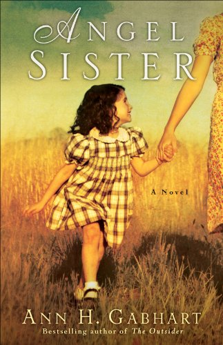 Bargain eBook Hunter: We Hunt for Free & Bargain eBooks So You Don't Have To! -- A HotZippy Website: Today's Readers for Tomorrow's Bestsellers! © -- Bargain eBook Hunter proudly presents: Angel Sister (Rosey Corner Book #1): A Novel by Ann H. Gabhart!