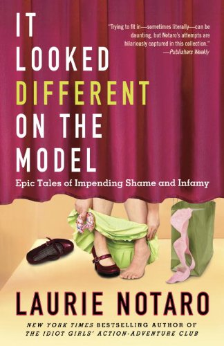 EBOOK HUNTER: WE Hunt For Books So YOU Don't Have To! -- A HotZippy Website: Today's Readers For Tomorrow's Bestsellers! © -- EBOOK HUNTER proudly presents: It Looked Different on the Model: Epic Tales of Impending Shame and Infamyby Laurie Notaro!