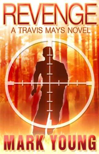 Bargain eBook Hunter: We Hunt for Free & Bargain eBooks So You Don't Have To! -- A HotZippy Website: Today's Readers for Tomorrow's Bestsellers! © -- Bargain eBook Hunter proudly presents: Revenge (A Travis Mays Novel) by Mark Young!
