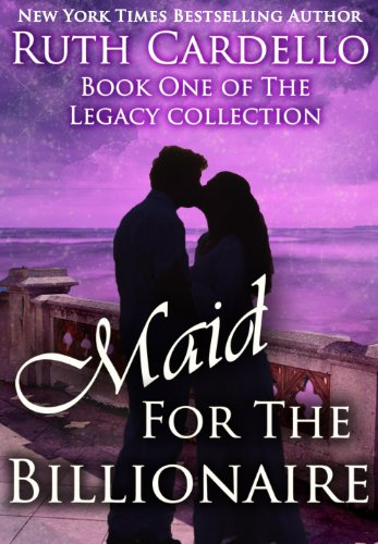 Bargain eBook Hunter: We Hunt for Free & Bargain eBooks So You Don't Have To! -- A HotZippy Website: Today's Readers for Tomorrow's Bestsellers! © -- Bargain eBook Hunter proudly presents: Maid for the Billionaire (Book 1) (Legacy Collection) by Ruth Cardello!