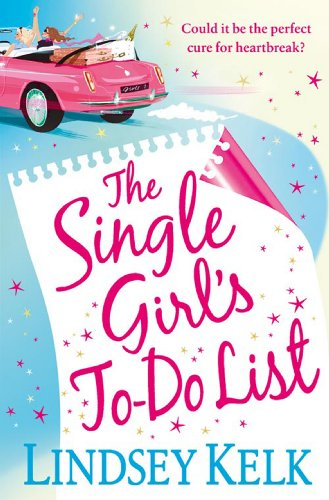 EBOOK HUNTER: WE Hunt For Books So YOU Don't Have To! -- A HotZippy Website: Today's Readers For Tomorrow's Bestsellers! © -- EBOOK HUNTER proudly presents: The Single Girl's To-Do Listby Lindsey Kelk!