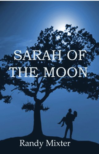 Bargain eBook Hunter: We Hunt for Free & Bargain eBooks So You Don't Have To! -- A HotZippy Website: Today's Readers for Tomorrow's Bestsellers! © -- Bargain eBook Hunter proudly presents: Sarah Of The Moon by Randy Mixter!