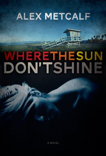 Bargain eBook Hunter: We Hunt for Free & Bargain eBooks So You Don't Have To! -- A HotZippy Website: Today's Readers for Tomorrow's Bestsellers! © -- Bargain eBook Hunter proudly presents: Where The Sun Don't Shine by Alex Metcalf!