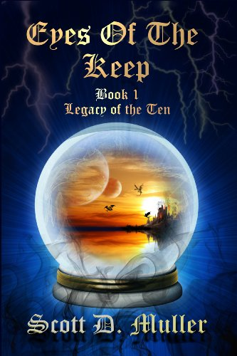 Bargain eBook Hunter: We Hunt for Free & Bargain eBooks So You Don't Have To! -- A HotZippy Website: Today's Readers for Tomorrow's Bestsellers! © -- Bargain eBook Hunter proudly presents: Eyes of the Keep (Legacy of the Ten) by Scott D. Muller!