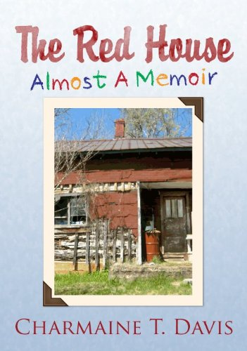 Bargain eBook Hunter: We Hunt for Free & Bargain eBooks So You Don't Have To! -- A HotZippy Website: Today's Readers for Tomorrow's Bestsellers! © -- Bargain eBook Hunter proudly presents: The Red House: Almost a Memoir (The Red House Series Book 1) by Charmaine T. Davis!