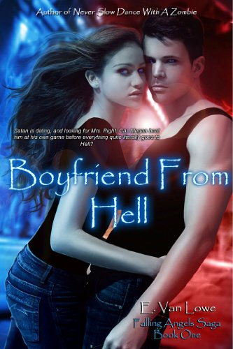 Bargain eBook Hunter: We Hunt for Free & Bargain eBooks So You Don't Have To! -- A HotZippy Website: Today's Readers for Tomorrow's Bestsellers! © -- Bargain eBook Hunter proudly presents: Boyfriend From Hell (Falling Angels Saga) by E. Van Lowe!