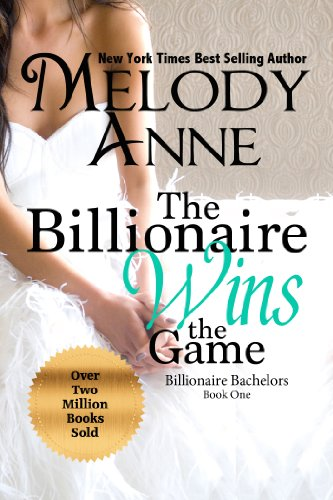 Bargain eBook Hunter: We Hunt for Free & Bargain eBooks So You Don't Have To! -- A HotZippy Website: Today's Readers for Tomorrow's Bestsellers! © -- Bargain eBook Hunter proudly presents: The Billionaire Wins the Game (Billionaire Bachelors - Book 1) by Melody Anne!