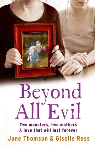 EBOOK HUNTER: WE Hunt For Books So YOU Don't Have To! -- A HotZippy Website: Today's Readers For Tomorrow's Bestsellers! © -- EBOOK HUNTER proudly presents: Beyond All Evil: Two monsters, two mothers, a love that will last foreverby June Thomson!