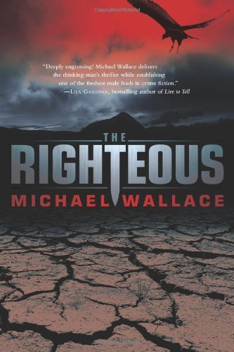 Bargain eBook Hunter: We Hunt for Free & Bargain eBooks So You Don't Have To! -- A HotZippy Website: Today's Readers for Tomorrow's Bestsellers! © -- Bargain eBook Hunter proudly presents: The Righteous (Righteous Series #1) by Michael Wallace!