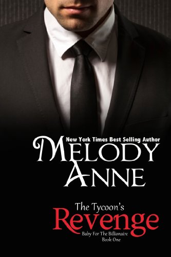 Bargain eBook Hunter: We Hunt for Free & Bargain eBooks So You Don't Have To! -- A HotZippy Website: Today's Readers for Tomorrow's Bestsellers! © -- Bargain eBook Hunter proudly presents: The Tycoon's Revenge (Baby for the Billionaire - Book 1) by Melody Anne!