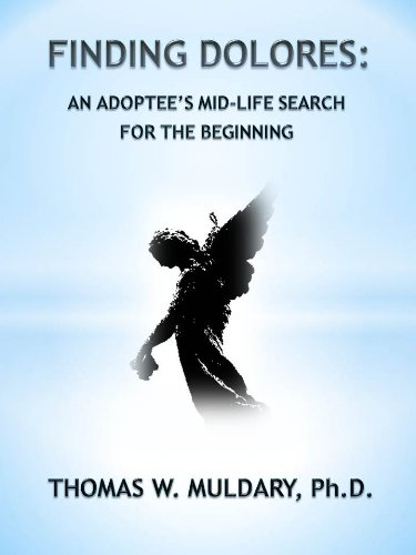 Bargain eBook Hunter: We Hunt for Free & Bargain eBooks So You Don't Have To! -- A HotZippy Website: Today's Readers for Tomorrow's Bestsellers! © -- Bargain eBook Hunter proudly presents: Finding Dolores: An Adoptee's Mid-Life Search for the Beginning by Thomas Muldary!