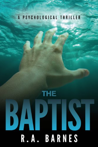Bargain eBook Hunter: We Hunt for Free & Bargain eBooks So You Don't Have To! -- A HotZippy Website: Today's Readers for Tomorrow's Bestsellers! © -- Bargain eBook Hunter proudly presents: The Baptist: A Psychological Thriller by R. A. Barnes!