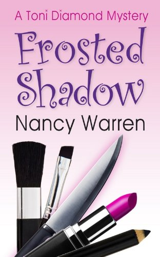 EBOOK HUNTER: WE Hunt For Books So YOU Don't Have To! -- A HotZippy Website: Today's Readers For Tomorrow's Bestsellers! © -- EBOOK HUNTER proudly presents: Frosted Shadow, a Toni Diamond Mystery: Toni Diamond Mysteriesby Nancy Warren!