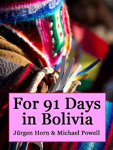 Bargain eBook Hunter: We Hunt for Free & Bargain eBooks So You Don't Have To! -- A HotZippy Website: Today's Readers for Tomorrow's Bestsellers! © -- Bargain eBook Hunter proudly presents: For 91 Days in Bolivia by Michael Powell!