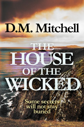 Bargain eBook Hunter: We Hunt for Free & Bargain eBooks So You Don't Have To! -- A HotZippy Website: Today's Readers for Tomorrow's Bestsellers! © -- Bargain eBook Hunter proudly presents: The House of the Wicked (a psychological thriller combining mystery, murder, crime and suspense) by D. M. Mitchell!