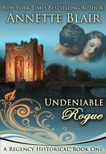 Bargain eBook Hunter: We Hunt for Free & Bargain eBooks So You Don't Have To! -- A HotZippy Website: Today's Readers for Tomorrow's Bestsellers! © -- Bargain eBook Hunter proudly presents: Undeniable Rogue (The Rogues Club Book 1) by Annette Blair!