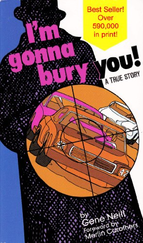 Bargain eBook Hunter: We Hunt for Free & Bargain eBooks So You Don't Have To! -- A HotZippy Website: Today's Readers for Tomorrow's Bestsellers! © -- Bargain eBook Hunter proudly presents: I'm Gonna Bury You - A True Story by Gene Neill!