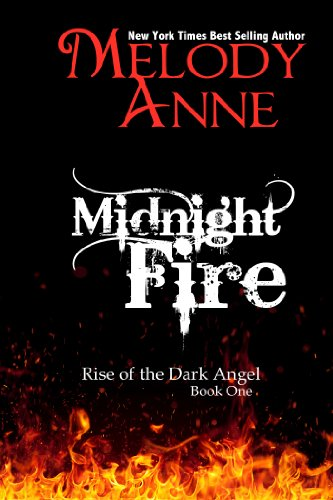 Bargain eBook Hunter: We Hunt for Free & Bargain eBooks So You Don't Have To! -- A HotZippy Website: Today's Readers for Tomorrow's Bestsellers! © -- Bargain eBook Hunter proudly presents: Midnight Fire (Rise of the Dark Angel - Book 1) by Melody Anne!