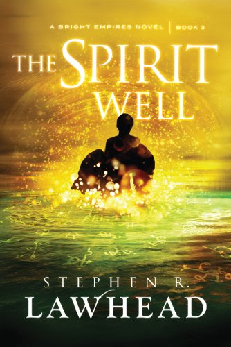 Bargain eBook Hunter: We Hunt for Free & Bargain eBooks So You Don't Have To! -- A HotZippy Website: Today's Readers for Tomorrow's Bestsellers! © -- Bargain eBook Hunter proudly presents: The Spirit Well (Bright Empires) by Stephen R. Lawhead!